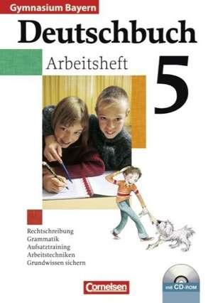 Deutschbuch Gymnasium 5. Jahrgangsstufe. Arbeitsheft mit Loesungen und CD-ROM. Bayern