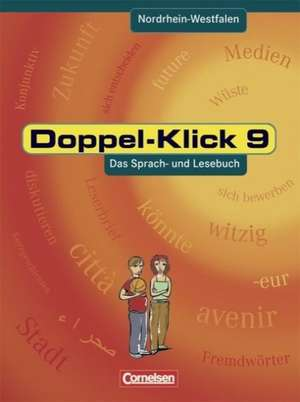 Doppel-Klick - Nordrhein-Westfalen. 9. Schuelerbuch. Schuelerbuch