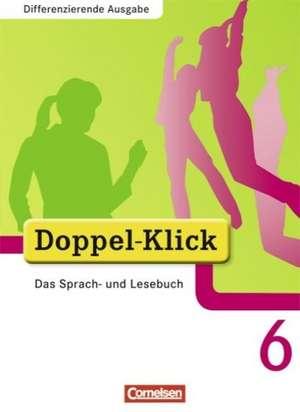 Doppel-Klick - Differenzierende Ausgabe. 6. Schuljahr. Schuelerbuch