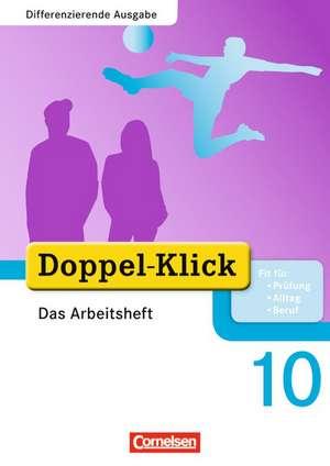 Doppel-Klick - Differenzierende Ausgabe. 10. Schuljahr. Das Arbeitsheft Plus