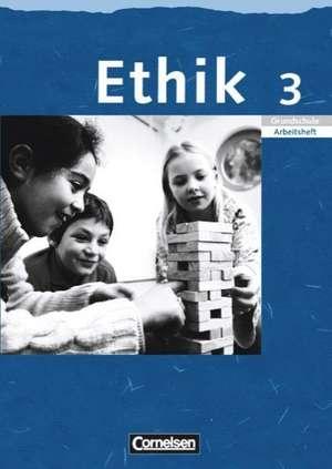 Ethik 3. Schuljahr. Arbeitsheft. Sachsen, Sachsen-Anhalt, Thueringen, Mecklenburg-Vorpommern, Rheinland-Pfalz