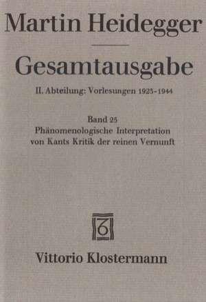 Martin Heidegger, Phanomenologische Interpretation Von Kants Kritik Der Reinen Vernunft (Wintersemester 1927/28)
