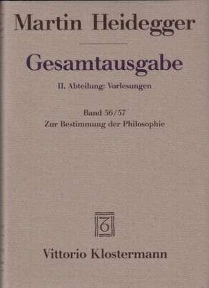 Gesamtausgabe Abt. 2 Vorlesungen Bd. 56/57. Zur Bestimmung der Philosophie