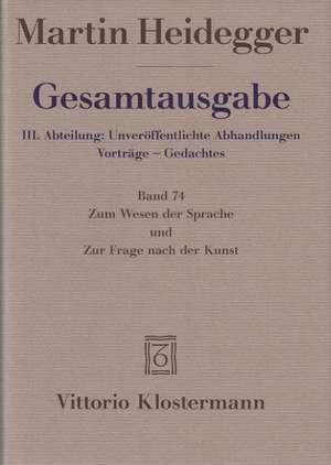 Martin Heidegger, Zum Wesen Der Sprache Und Zur Frage Nach Der Kunst