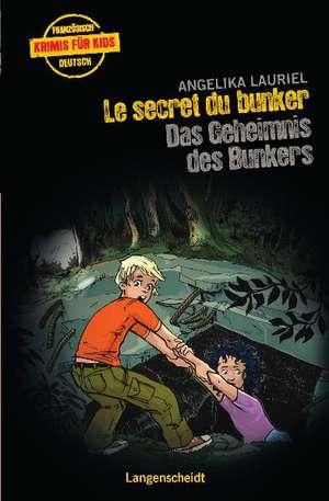 Le secret du bunker - Das Geheimnis des Bunkers de Angelika Lauriel