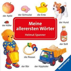 Meine allerersten Wörter: Primele cuvinte în germană de Helmut Spanner
