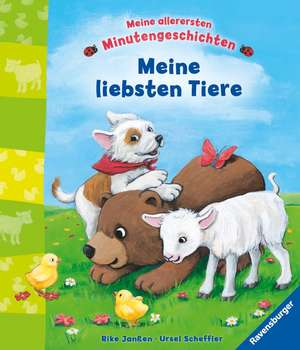 Meine allerersten Minutengeschichten: Meine liebsten Tiere de Ursel Scheffler