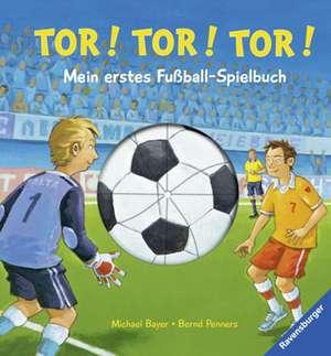 Tor! Tor! Tor! - Mein erstes Fußball-Spielbuch de Bernd Penners