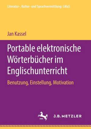 Portable elektronische Wörterbücher im Englischunterricht: Benutzung, Einstellung, Motivation de Jan Kassel