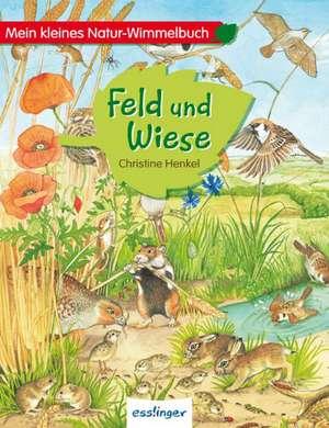 Mein kleines Natur-Wimmelbuch - Feld und Wiese Mini