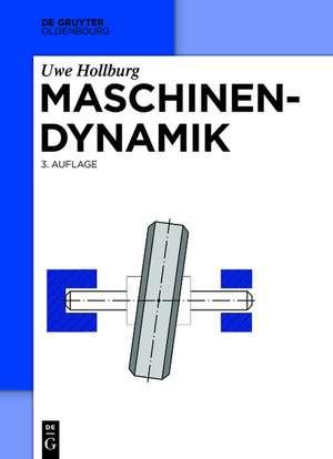 Maschinendynamik de Uwe Hollburg