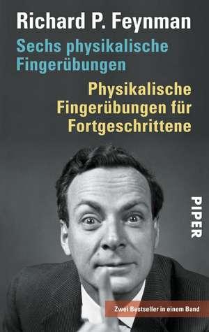 Sechs physikalische Fingerübungen - Physikalische Fingerübungen für Fortgeschrittene de Richard P. Feynman