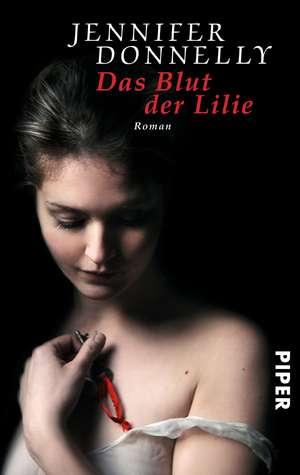 Das Blut der Lilie de Jennifer Donnelly