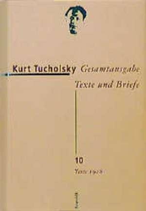 Gesamtausgabe 10. Texte 1928