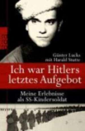 Ich war Hitlers letztes Aufgebot de Günter Lucks