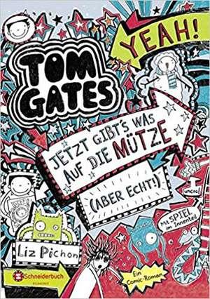 Tom Gates, Band 06: Jetzt gibt's was auf die Mütze (aber echt!) de Liz Pichon