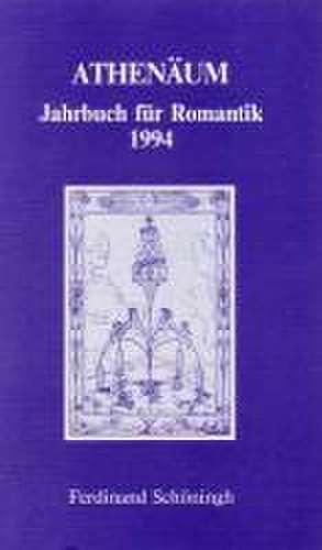 Athenäum. Jahrbuch für Romantik 1994 de Ernst Behler