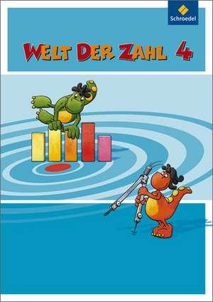 Welt der Zahl 4. Schuelerband. Berlin, Brandenburg, Bremen, Mecklenburg-Vorpommern, Sachsen-Anhalt und Thueringen
