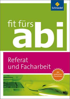 Fit fuers Abi. Referat und Facharbeit - Ausgabe 2012