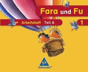 Fara und Fu. 1. Schuljahr. Arbeitshefte A und B mit Schluesselwortkarte