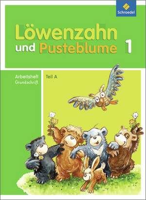 Loewenzahn und Pusteblume. Arbeitsheft A zum Leselernbuch A. Grundschrift