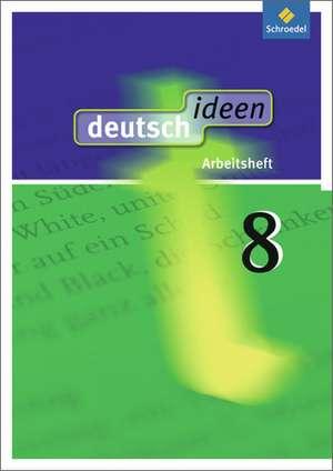 deutsch ideen 8. Arbeitsheft. Allgemeine Ausgabe
