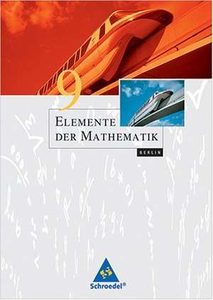 Elemente der Mathematik 9. Schuelerband. Berlin