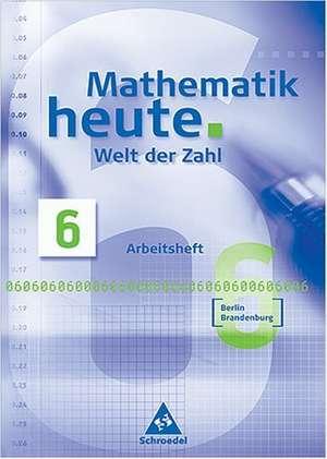 Mathematik heute. Welt der Zahl 6. Schuelerband. Berlin, Brandenburg. Neubearbeitung