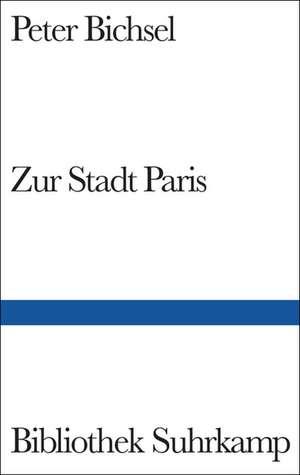 Zur Stadt Paris de Peter Bichsel