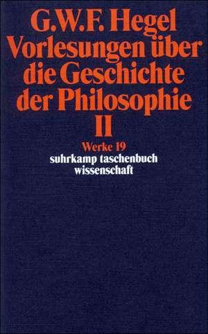 Vorlesungen ueber die Geschichte der Philosophie II