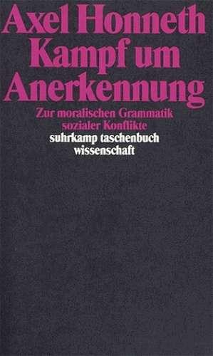 Kampf um Anerkennung de Axel Honneth