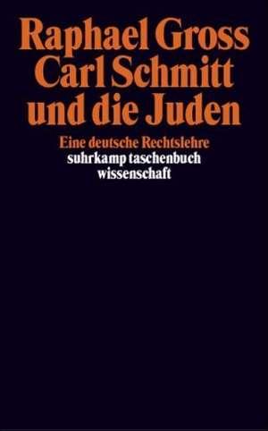 Carl Schmitt und die Juden de Raphael Gross