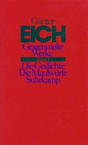 Gesammelte Werke 1. Die Gedichte. Die Maulwuerfe