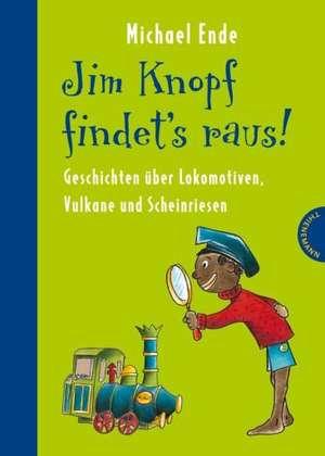Jim Knopf findet's raus - Alles ueber Lokomotiven, Vulkane und Scheinriesen