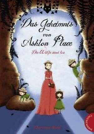 Das Geheimnis von Ashton Place 03: Die Woelfe sind los