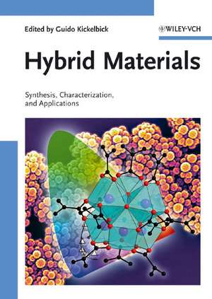 Hybrid Materials: Synthesis, Characterization, and Applications de Guido Kickelbick
