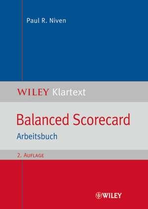 Balanced Scorecard: Arbeitsbuch de Paul R. Niven