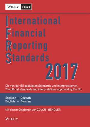International Financial Reporting Standards (IFRS)2017 11e Deutsch–Englische Textausgabe der von derEU gebilligten Standards. English & German