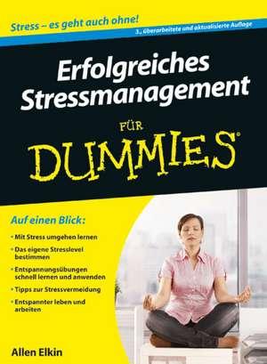 Erfolgreiches Stressmanagement für Dummies de Allen Elkin