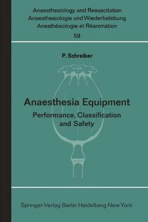 Anaesthesia Equipment: Performance, Classification and Safety de P. Schreiber