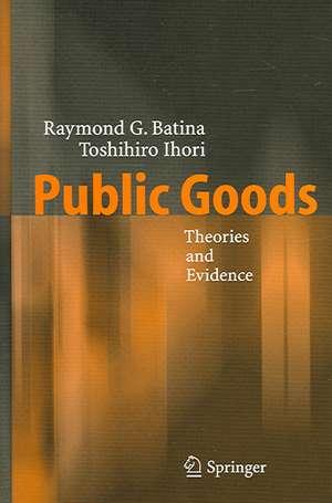 Public Goods: Theories and Evidence de Raymond G. Batina