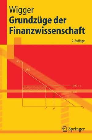 Grundzüge der Finanzwissenschaft de Berthold U. Wigger