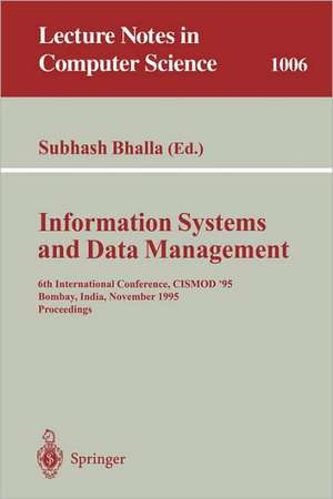 Information Systems and Data Management: 6th International Conference, CISMOD '95, Bombay, India, November 15-17, 1995. Proceedings de Subhash Bhalla