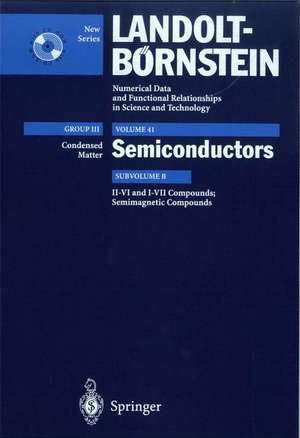 II-VI and I-VII Compounds; Semimagnetic Compounds: Supplement to Vols. III/17b, 22a (Print Version) Revised and Updated Edition of Vols. III/17b, 22a (CD-ROM) de U. Rössler