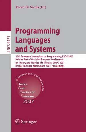 Programming Languages and Systems: 16th European Symposium on Programming, ESOP 2007, Held as Part of the Joint European Conferences on Theory and Practice of Software, ETAPS, Braga, Portugal, March 24 - April 1, 2007, Proceedings de Rocco De Nicola
