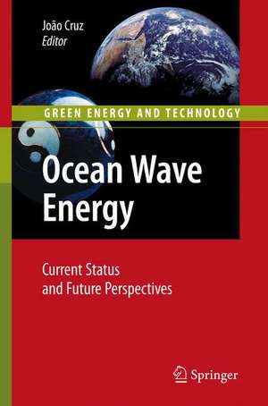 Ocean Wave Energy: Current Status and Future Prespectives de Joao Cruz