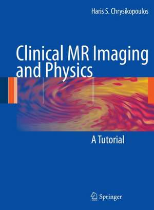 Clinical MR Imaging and Physics: A Tutorial de Haris S. Chrysikopoulos