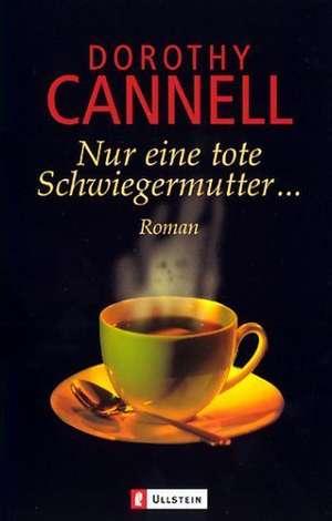 Cannell, D: Nur eine tote Schwiegermutter