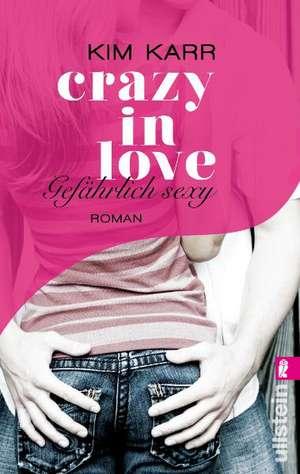 Crazy in Love 02 - Gefaehrlich sexy