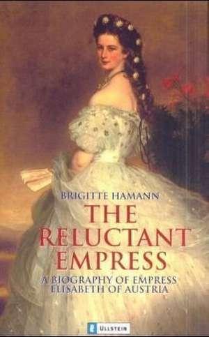 The Reluctant Empress de Brigitte Hamann